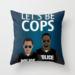 Let's Be Cops Throw Pillow