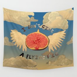 I don't give a flying fig Wall Tapestry