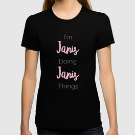 Janis Personalized Name Gift Woman Girl Pink Thats Why T-shirt