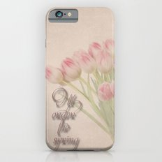 I'll order the spring Slim Case iPhone 6s