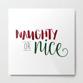 Naughty Or Nice Metal Print