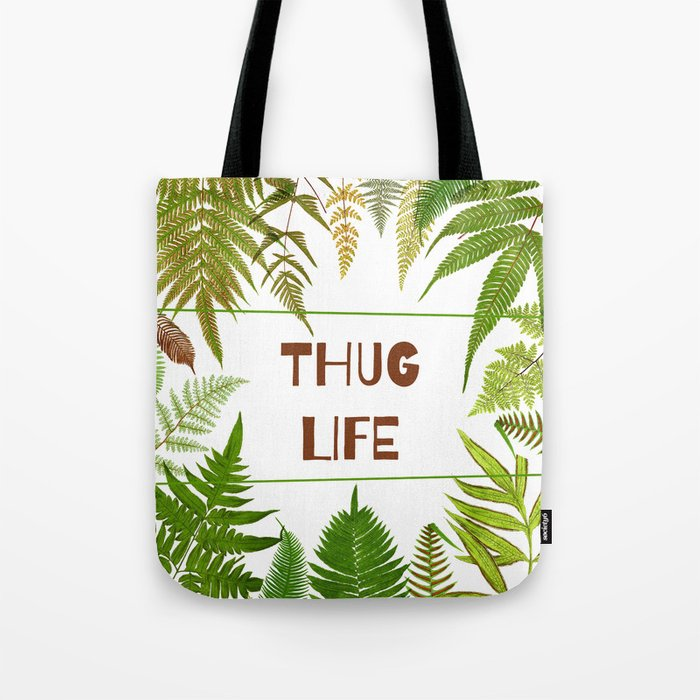 Thug Life - Botanical - Fern  Tote Bag