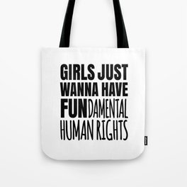 Girls Just Wanna Have Fundamental Human Rights Tote Bag