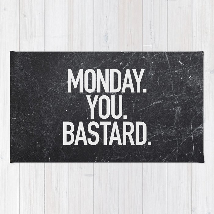 Monday You Bastard Rug