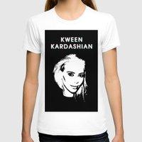 kardashian T-shirts featuring KWEEN kardashian by Tiaguh