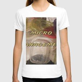 """Micro Management"" T-shirt"