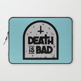 Death is Bad Laptop Sleeve
