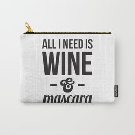 All I need is Wine & Mascara Carry-All Pouch