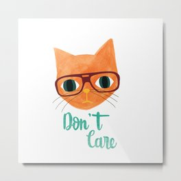 Hipster Cat - Don't Care Metal Print