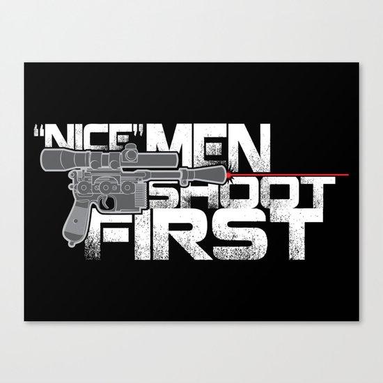 Nice Men Shoot First Canvas Print