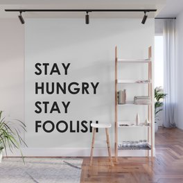Stay Hungry Stay Foolish Wall Mural