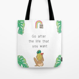 Go after the life that you want, inspirational print, feminist print, quote Tote Bag