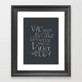 We must all face the choice Framed Art Print
