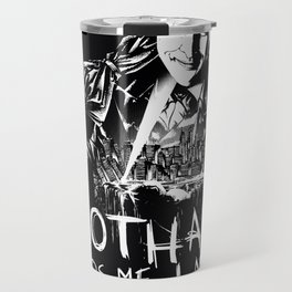 Gotham Needs Me Travel Mug