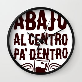 ARRIBA ABAJO AL CENTRO PA_ DENTRO T-SHIRT Wall Clock