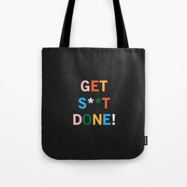 Get S**t Done Tote Bag