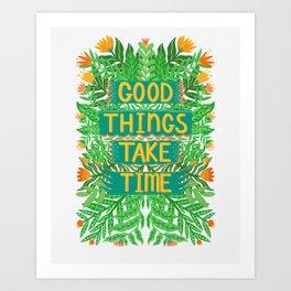 Good Things Take Time Light Version Art Print
