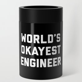 World's Okayest Engineer Funny Quote Can Cooler