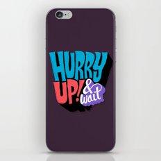 Hurry Up! iPhone & iPod Skin