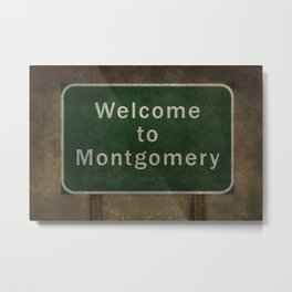 Welcome to Montgomery road sign illustration, with distressed foreboding background Metal Print
