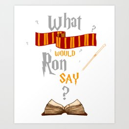 What Would He Say? Art Print