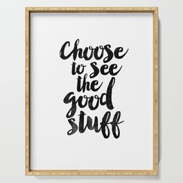 Choose to See the Good Stuff black and white typography poster black-white design home decor wall Serving Tray