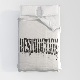 Destruction Comforters