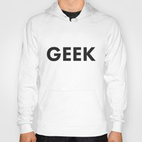 geek Hoodies featuring Geek by Koushik Chandru