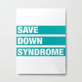 save down syndrome Metal Print