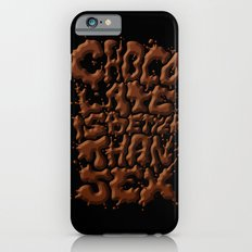 Chocolate is better than SEX iPhone 6s Slim Case