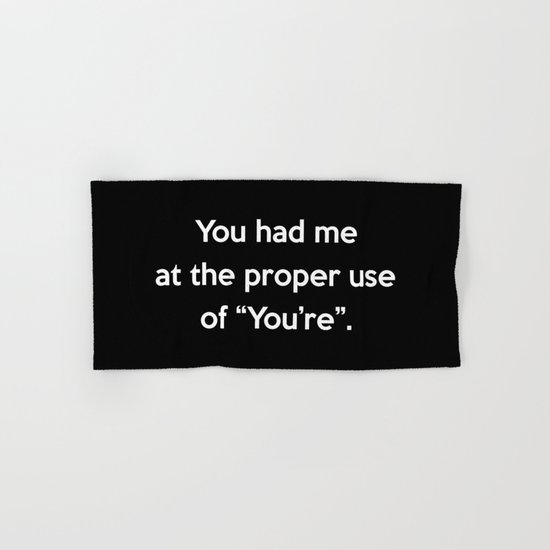 Proper Use Of You're Funny Quote Hand & Bath Towel