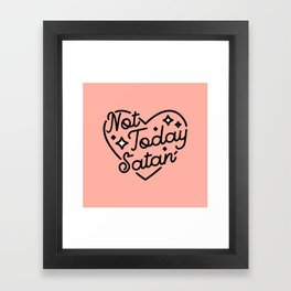 not today satan I Framed Art Print