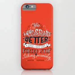 Stop Taking It Seriously iPhone Case