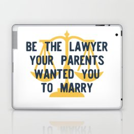Be the Lawyer your Parents Wanted you to Marry Version 1 Laptop & iPad Skin