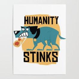 Humanity Stinks Poster
