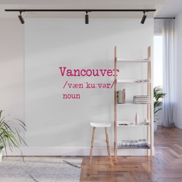 Vancouver British Columbia BC Canada Dictionary Word Meaning Wall Mural