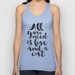 CRAZY CAT LADY, Cat Meow,All You Need Is Love And A Cat,Funny Print,Gift For Her,Women Gift,Cat Quot Unisex Tank Top