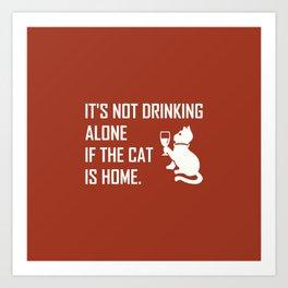 IT'S NOT DRINKING... Art Print