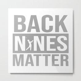 Back Nines Matter Metal Print