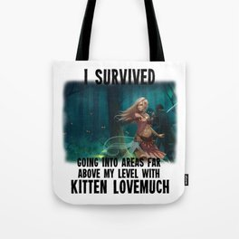 I survived going into areas far about my level - AM Sohma Tote Bag