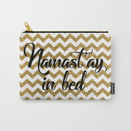 Namast'ay in bed Carry-All Pouch