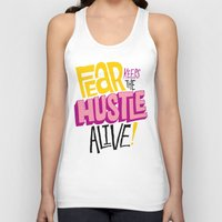 lv Tank Tops featuring Fear keeps the Hustle Alive by Chris Piascik