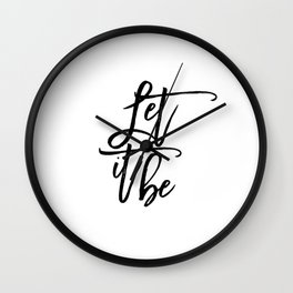 Home Decor Motivational Quote Typography Print Art INSPIRATIONAL QUOTE Let It Be Printable Wall Art Wall Clock