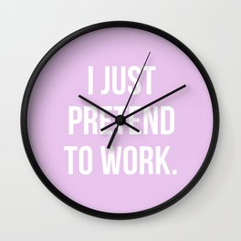 I Just Pretend To Work (Lilac) Wall Clock