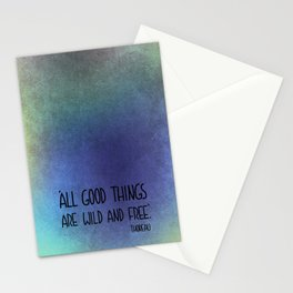"""""""All good things are wild and free."""" Stationery Cards"""