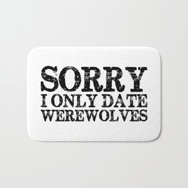 Sorry, I only date werewolves!  Bath Mat