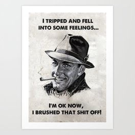 I tripped and fell into feelings... Art Print