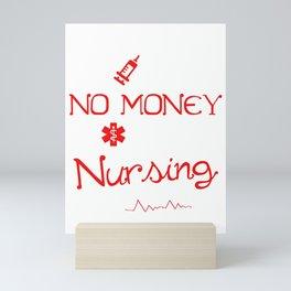 No Sleep No Money No Life Funny Nursing Student RN Mini Art Print