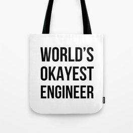 World's Okayest Engineer Tote Bag