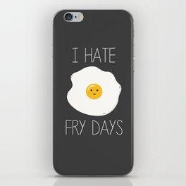I Hate Fry-Days iPhone Skin